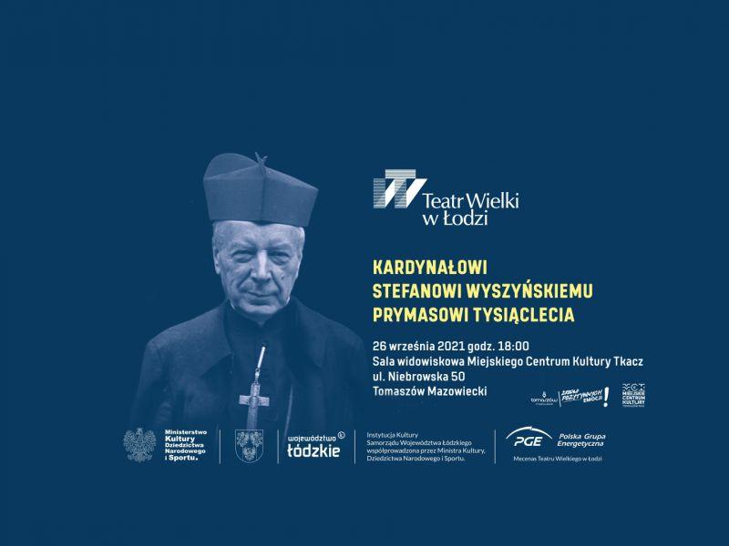 Na zdjęciu baner z sylwetką prymasa kardynała S. Wyszyńskiego zapowiadający koncert w jego hołdzie w MCK Tkacz